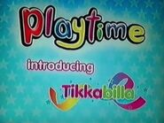 Playtime Introducing Tikkabilla