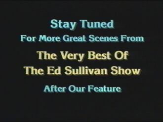 Stay Tuned for More Great Scenes from The Very Best of The Ed Sullivan Show After our Feature