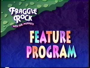 Fraggle Rock Feature Program