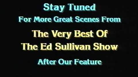 Stay Tuned For More Great Scenes from The Very Best of The Ed Sullivan Show bumper
