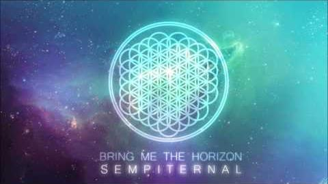 Bring Me The Horizon - Sempiternal Full Album