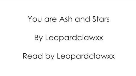 You are Ash and Stars