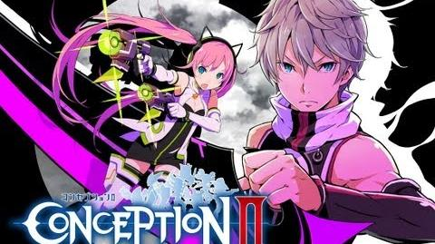 Conception II - Opening