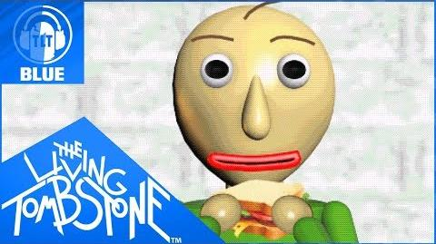 Baldi's Basics Song- Basics in Behavior Blue - The Living Tombstone feat. OR3O