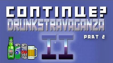 Drunkstravaganza II (Part 2)