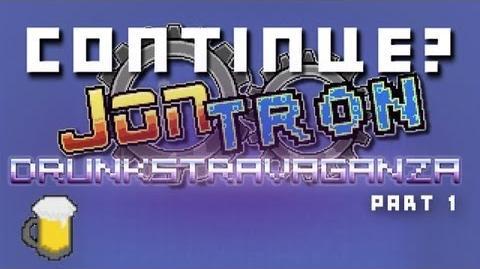 Continue & JonTron - Drunkstravaganza! (Part 1)