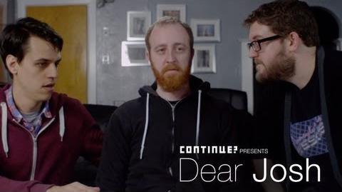 Dear Josh - The Continue? VD Special