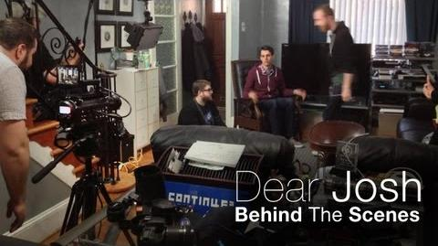 Behind the Scenes - Dear Josh
