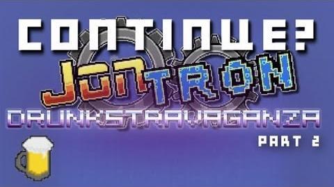 Continue? & JonTron - Drunkstravaganza Part 2