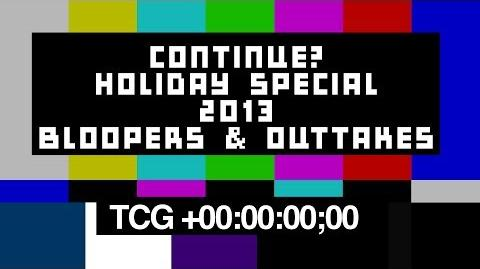 Bloopers & Outtakes - Continue? Holiday Special 2013