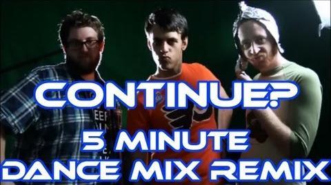 Continue? 5min Dance Mix Remix