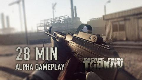 Escape from Tarkov Alpha Gameplay (28 mins)