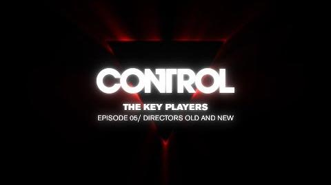 Control Dev Diary 05 - Directors Old and New (full version)