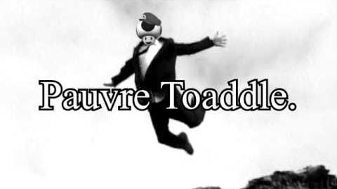 Pauvre Toaddle...