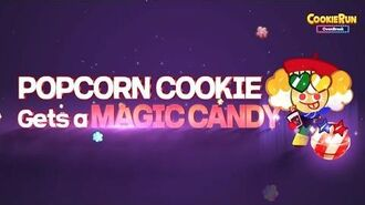 Popcorn Cookie gets a Magic Candy!