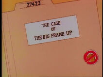 The Case of the Big Frame Up