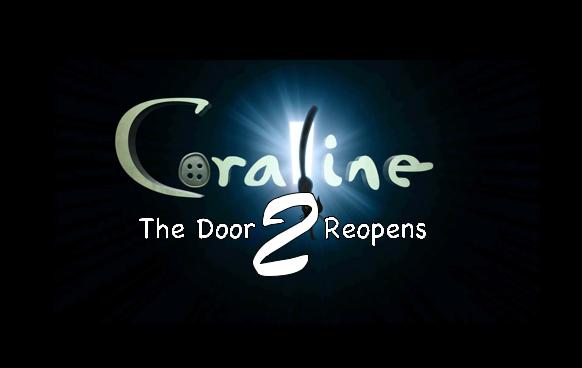 Coraline2 & Coraline 2: The Door Reopens   Coraline Fanon Wiki   FANDOM ...