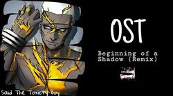 Said The Toxicty Boy - Beginning of a Shadow (Remix) The Last Soul OST (Video Oficial)