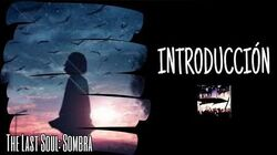 The Last Soul Sombra - Introducción --0