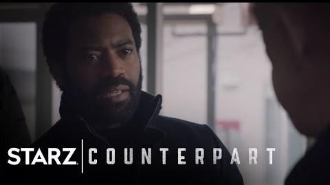 Counterpart Season 1, Episode 6 Preview STARZ