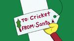 To Cricket, from Santa