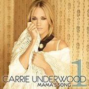 220px-Carrie Underwood - Mama's Song