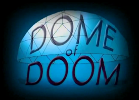 Titlecard 311a Dome of Doom