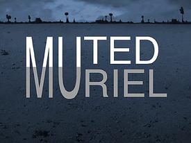 Titlecard 408b Muted Muriel