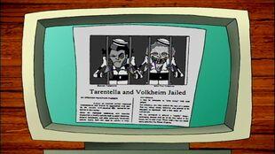 Tarantella and Volkheim Jailed