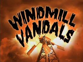 Titlecard 403b Windmill Vandals