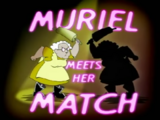Muriel Meets Her Match
