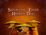 Squatting Tiger, Hidden Dog