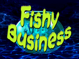 Titlecard 310a Fishy Business