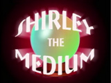 Shirley the Medium (episode)