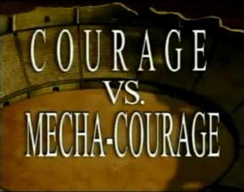 Courage vs mecha courage