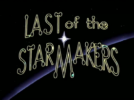 Titlecard 410a Last of the Starmakers