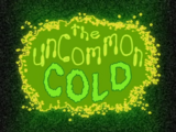 The Uncommon Cold