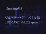 Jupiter Jazz (Part 2)