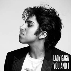 Lady Gaga - Yoü And I (Download MP3) | Crafter799 Wiki