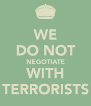 We-do-not-negotiate-with-terrorists