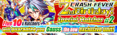 Crash Fever 2nd Birthday Special Hatcher -2 Banner