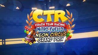 Crash Team Racing Nitro-Fueled – Neon Circus Grand Prix Intro