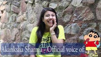 Akanksha Sharma - The Official Indian Voice Of Shinchan
