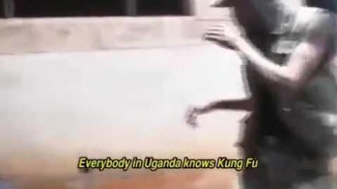 EVERYBODY IN UGANDA KNOWS KUNG FU