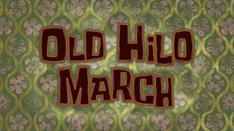 SpongeBob Music Old Hilo March-0