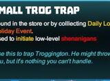 Small Trog Trap