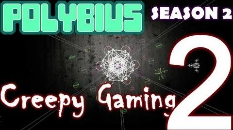 Creepy Gaming - POLYBIUS Real or Fake? (S2 Ep