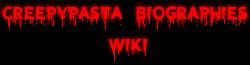 Creepypasta Biographies Wiki