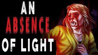 """An Absence of Light"" - CreepyPasta Storytime"