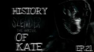 History Of Kate (Slender The Arrival) - Episode 21